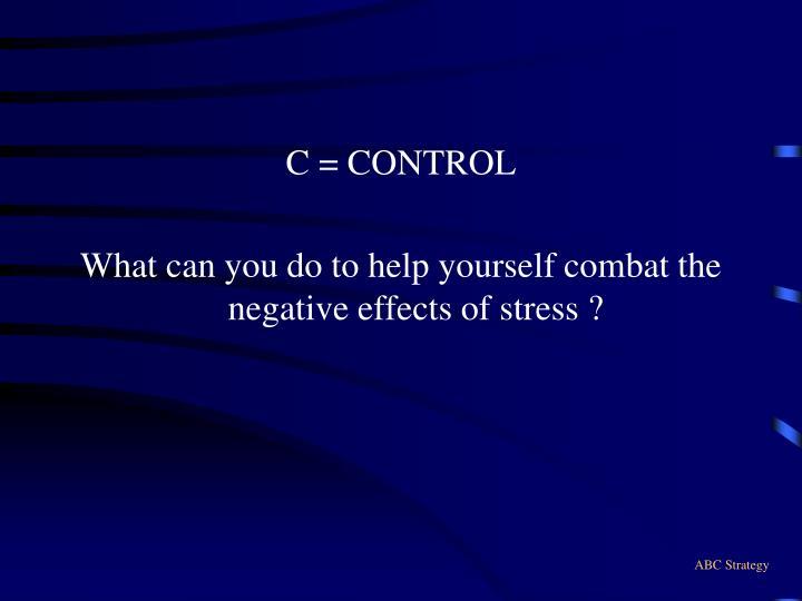 C = CONTROL