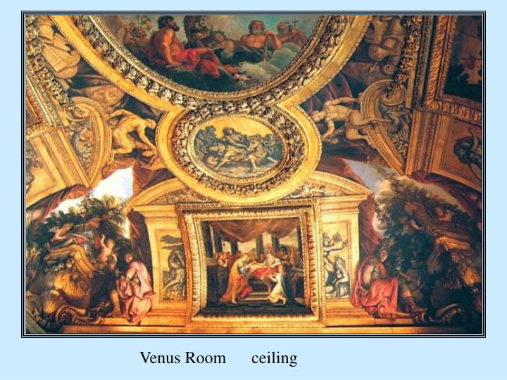 Venus Room      ceiling