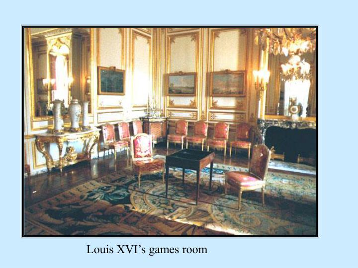 Louis XVI's games room