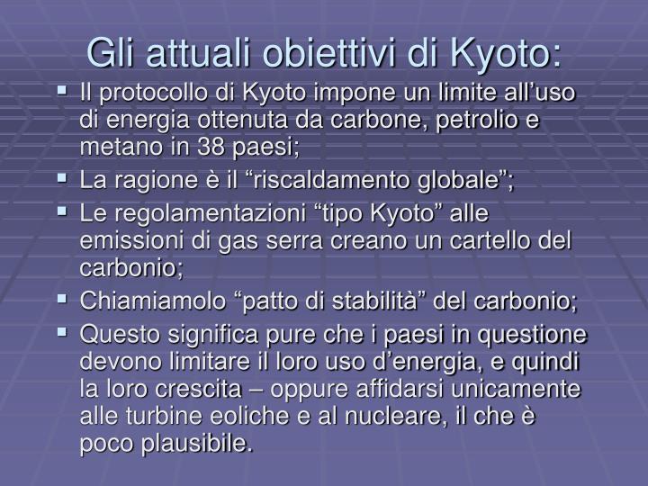 Gli attuali obiettivi di Kyoto: