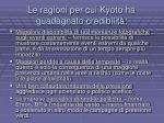 le ragioni per cui kyoto ha guadagnato credibilit
