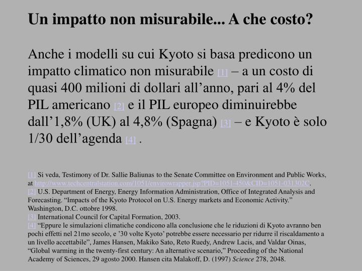 Un impatto non misurabile... A che costo?