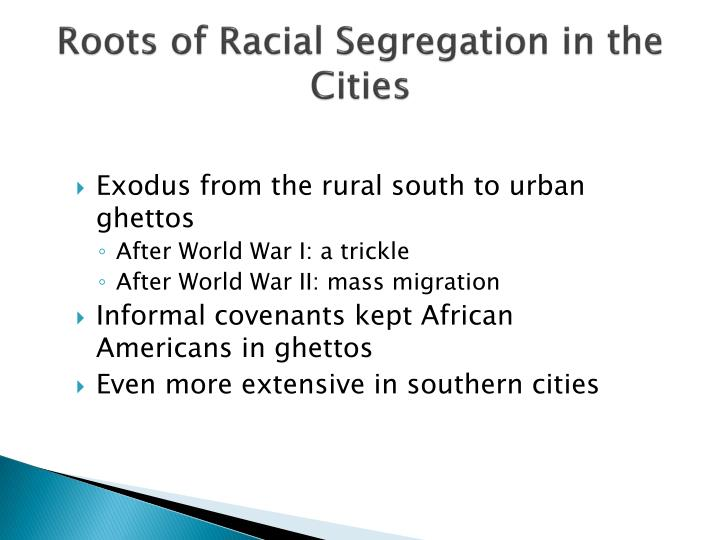 Roots of Racial Segregation in the Cities