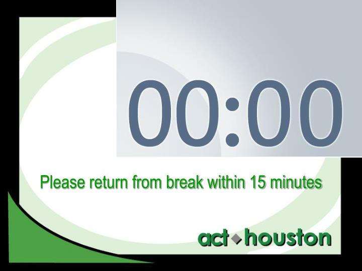 Please return from break within 15 minutes