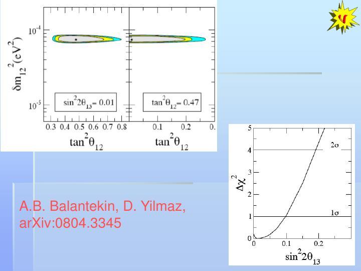 A.B. Balantekin, D. Yilmaz,