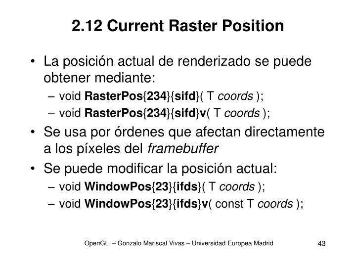 2.12 Current Raster Position