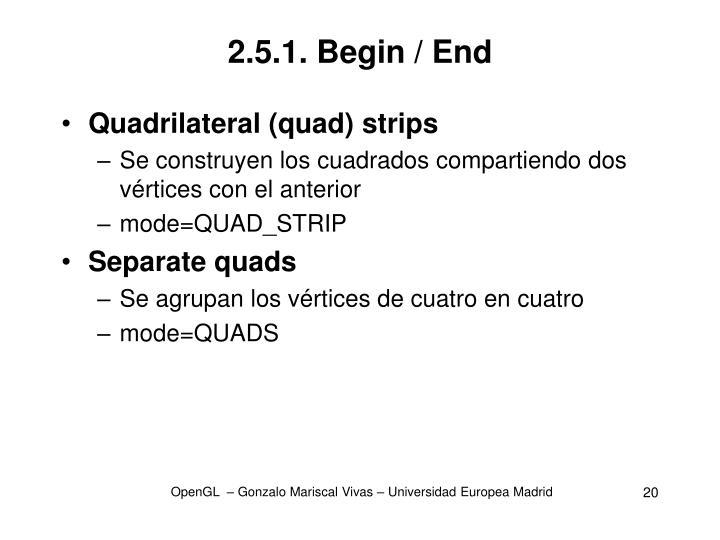 2.5.1. Begin / End