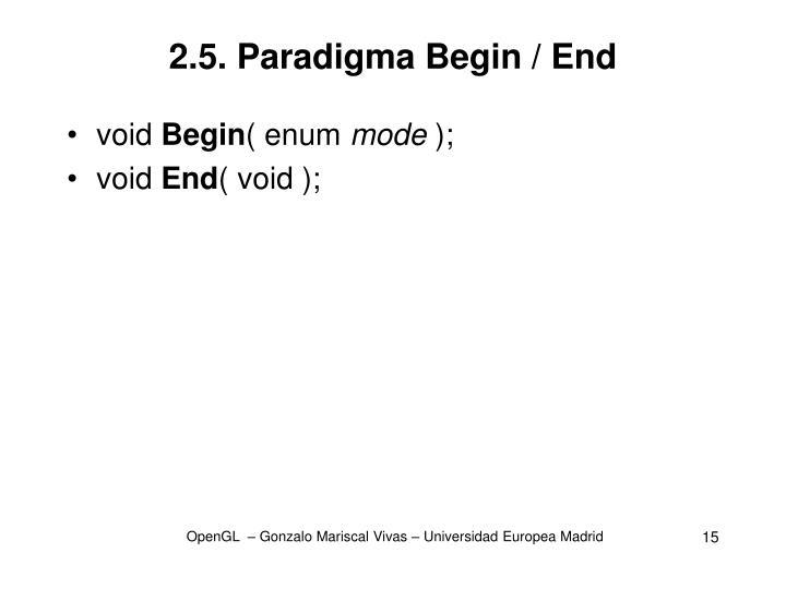 2.5. Paradigma Begin / End