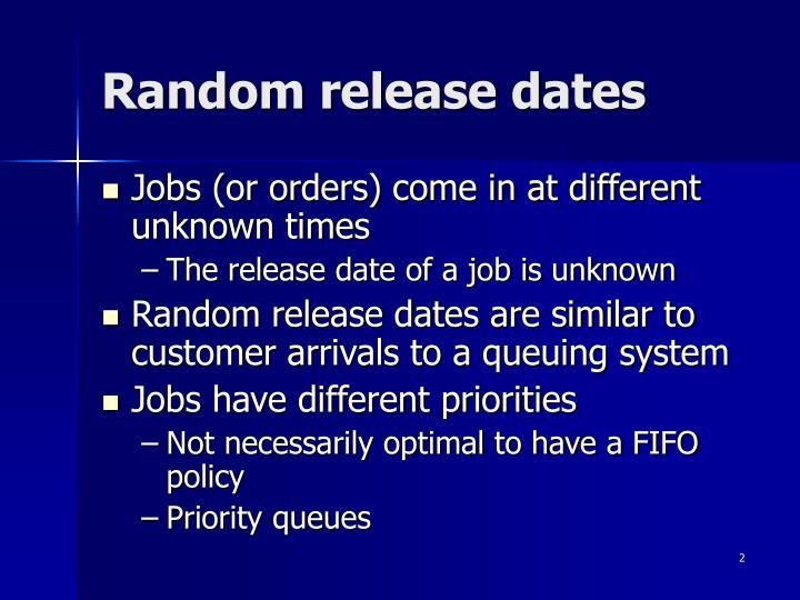 Random release dates