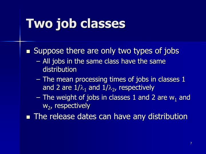 Two job classes