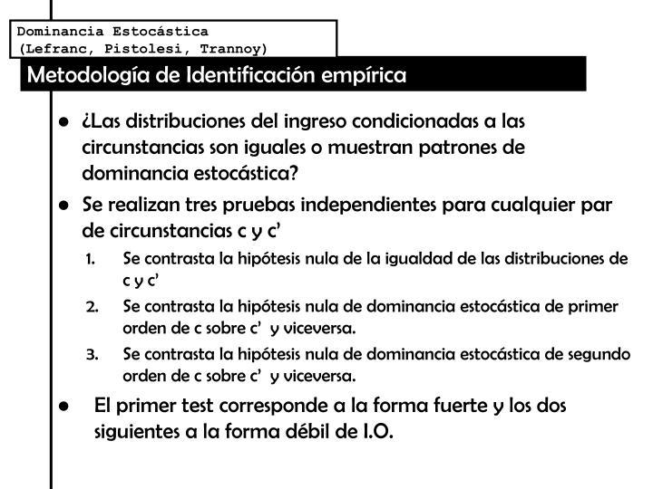 Dominancia Estocástica      (Lefranc, Pistolesi, Trannoy)