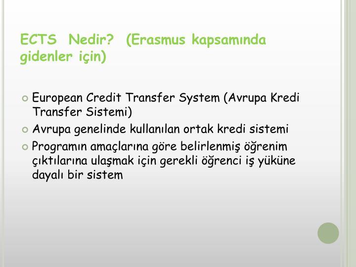 ECTS  Nedir?  (Erasmus kapsamında gidenler için)