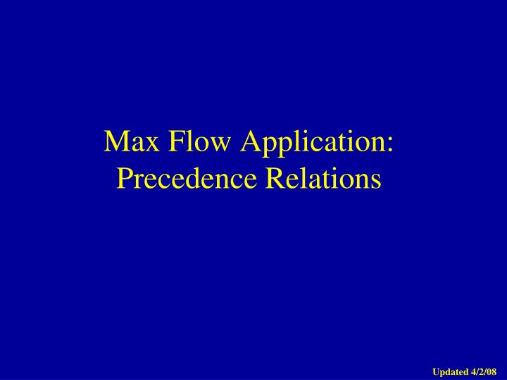 Max flow application precedence relations
