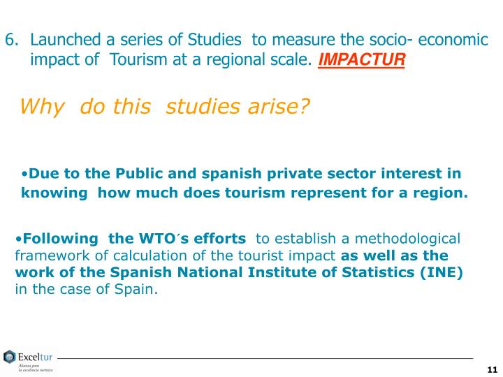 Launched a series of Studies  to measure the socio- economic impact of  Tourism at a regional scale.