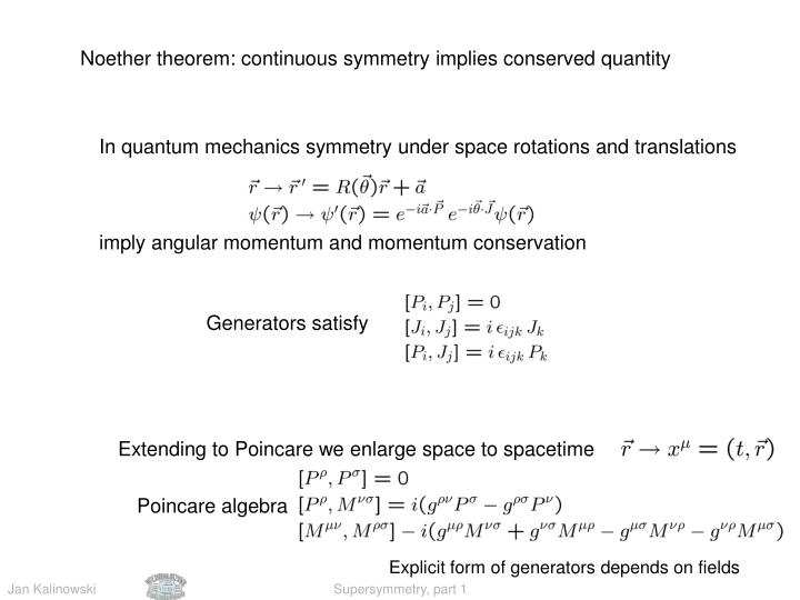 Noether theorem: continuous symmetry implies conserved quantity