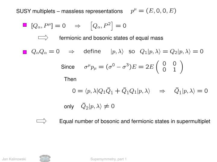 SUSY multiplets – massless representations