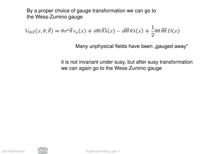By a proper choice of gauge transformation we can go to