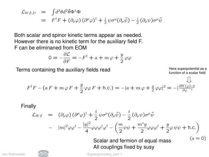 Both scalar and spinor kinetic terms appear as needed.