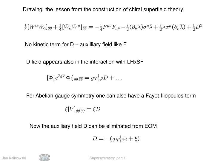 Drawing  the lesson from the construction of chiral superfield theory