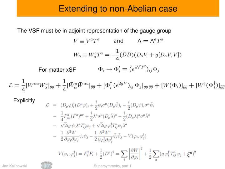 Extending to non-Abelian case