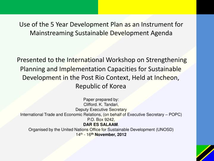 Use of the 5 Year Development Plan as an Instrument for Mainstreaming Sustainable Development Agenda