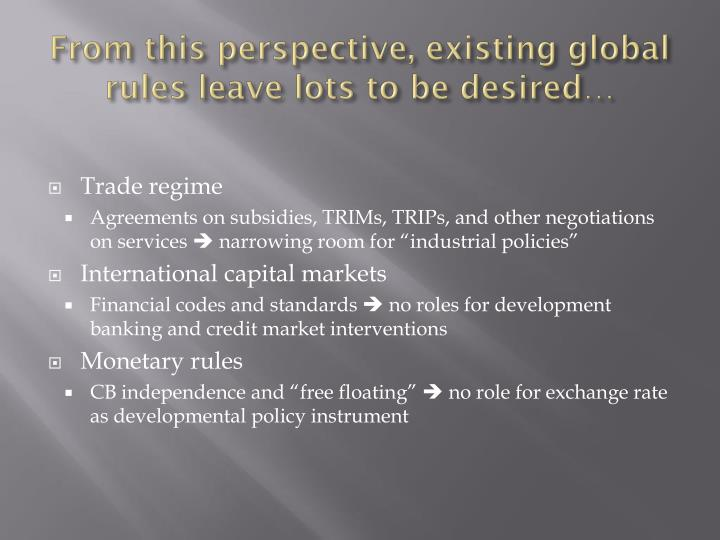From this perspective, existing global rules leave lots to be desired…