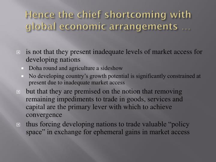 Hence the chief shortcoming with global economic arrangements …