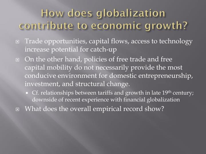 How does globalization contribute to economic growth?