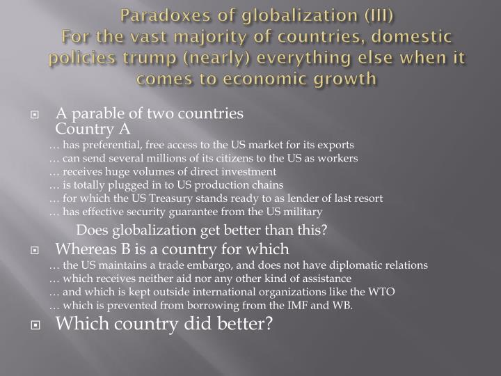 Paradoxes of globalization (III)