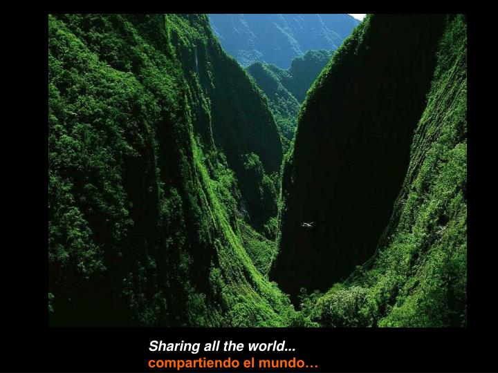 Sharing all the world...