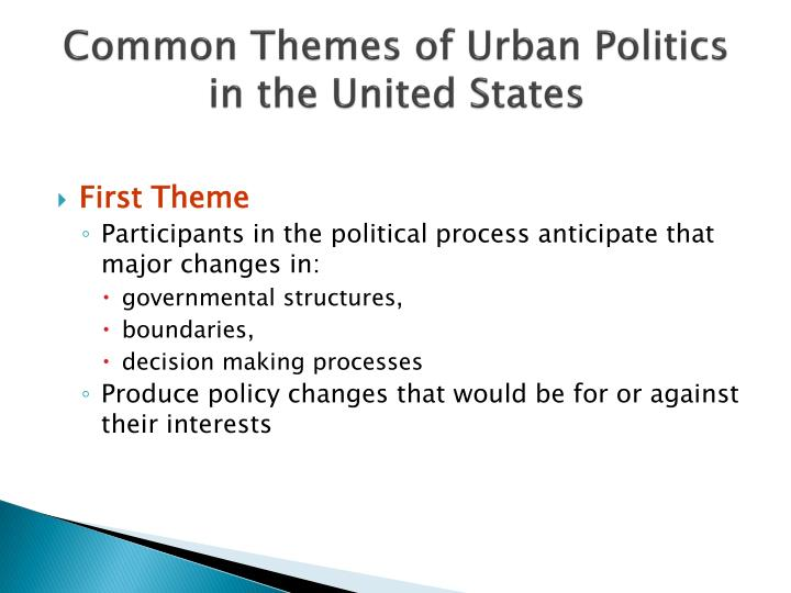 Common Themes of Urban Politics in the United States
