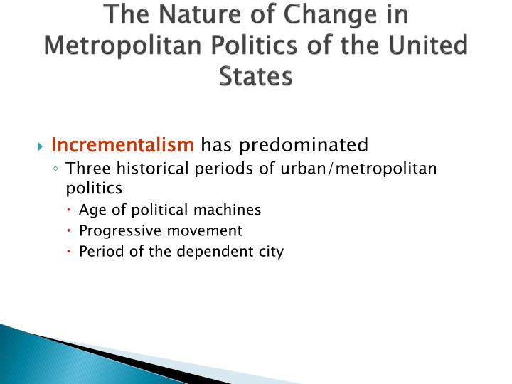 The Nature of Change in Metropolitan Politics of the United States