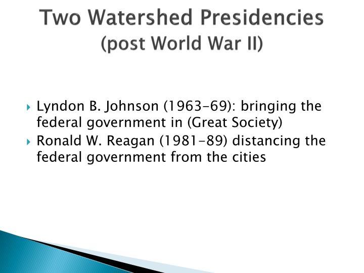 Two Watershed Presidencies