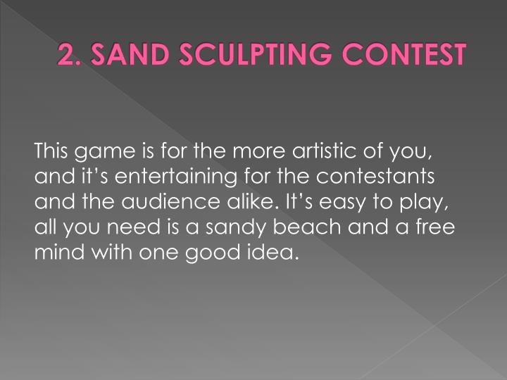 2. SAND SCULPTING CONTEST
