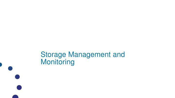 Storage Management and Monitoring