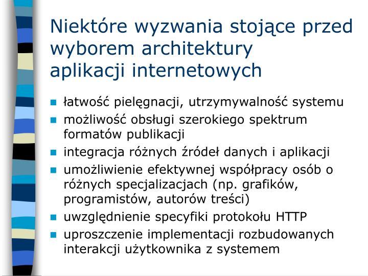 Niektóre wyzwania stojące przed wyborem architektury