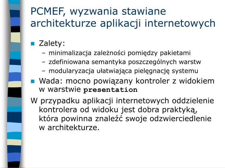 PCMEF, wyzwania stawiane