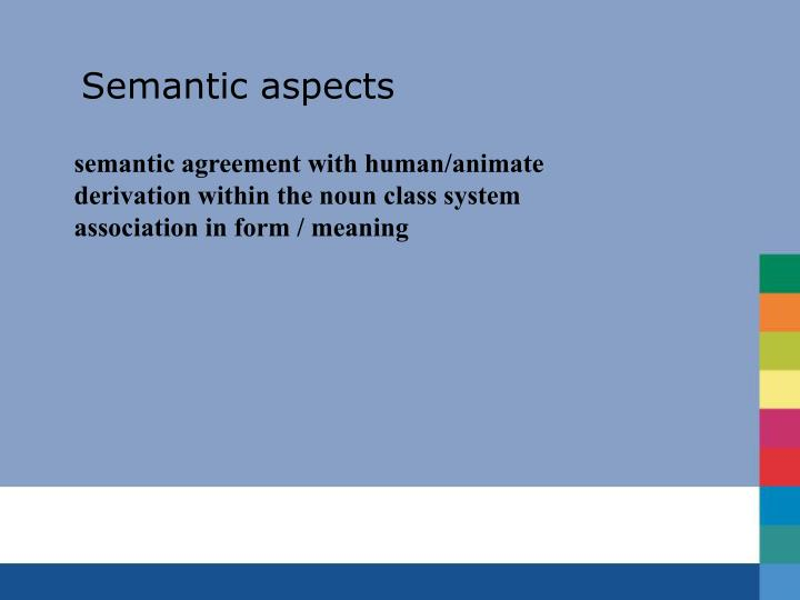 Semantic aspects