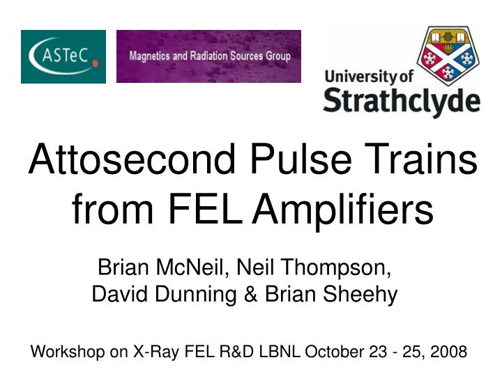 Attosecond Pulse Trains from FEL Amplifiers