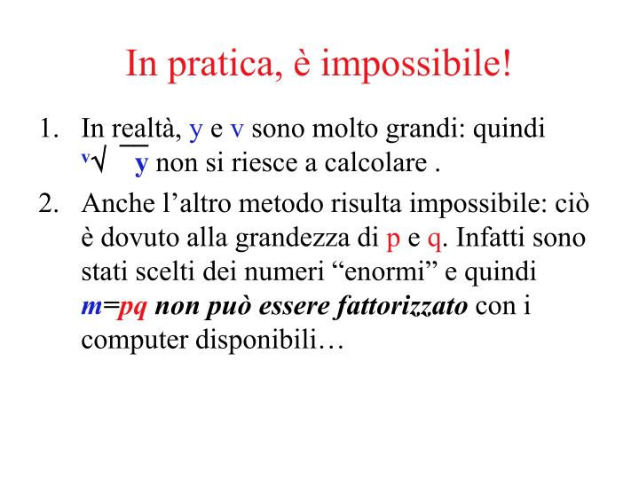 In pratica, è impossibile!