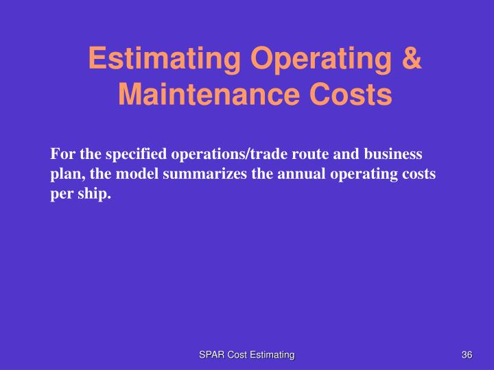 Estimating Operating & Maintenance Costs
