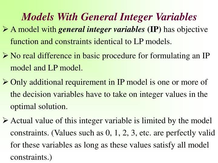 Models With General Integer Variables