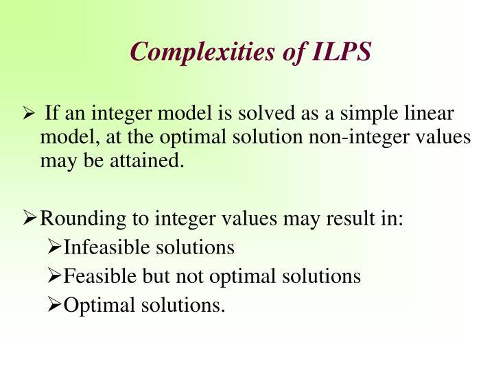 Complexities of ILPS