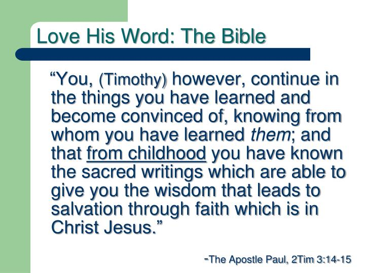 Love His Word: The Bible