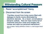 withstanding cultural pressure6