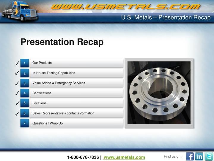 U.S. Metals – Presentation Recap