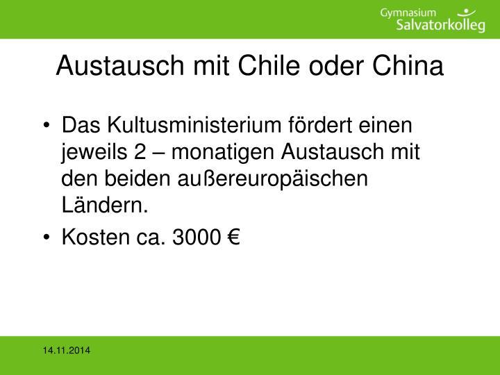 Austausch mit Chile oder China