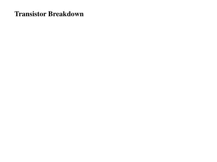 Transistor Breakdown