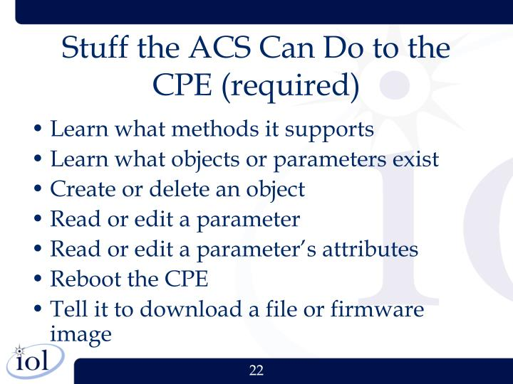 Stuff the ACS Can Do to the CPE (required)
