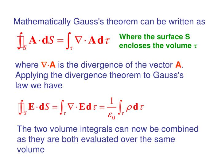 Mathematically Gauss's theorem can be written as